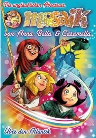 03 Die unglaubliche Reise von Anna, Bella und Caramella
