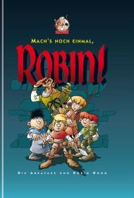 Mach's noch einmal, Robin!