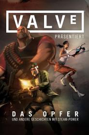 VALVE Präsentiert: Das Opfer und andere Geschichten mit Steam-Power
